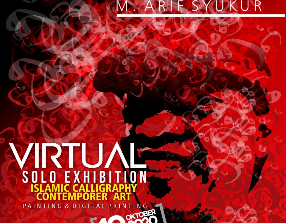 VIRTUAL Solo Exhibition Islamic Calligraphy Contemporer Art